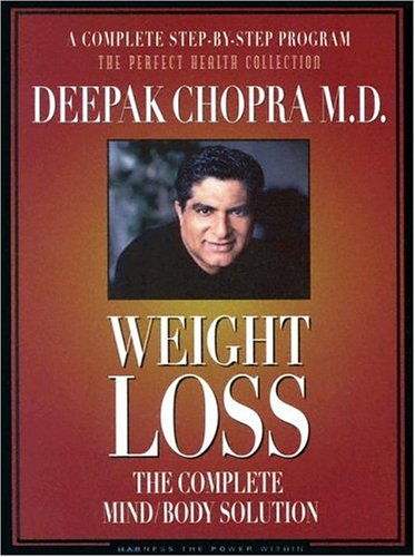 Weight Loss: The Complete Mind/Body Solution [With 36 Page Workbook]: Chopra, Deepak
