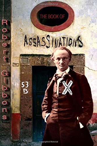 The Book of Assassinations: Prose Poems: Robert Gibbons