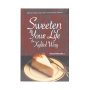Sweeten Your Life the Xylitol Way: Karen Edwards