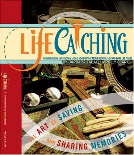 9780974605593: LifeCatching: the art of saving and sharing memories