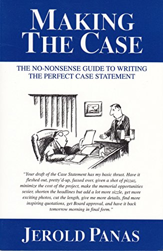 9780974608402: Making the Case: The No-Nonsense Guide to Writing the Perfect Case Statement