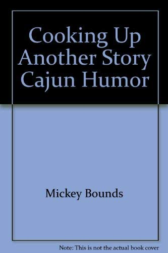 9780974609805: Cooking Up Another Story Cajun Humor