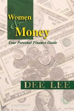 Women and Money, Your Personal Finance Guide: Dee Lee