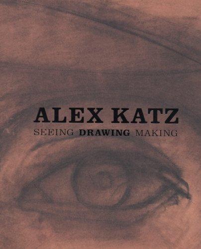 9780974611648: Alex Katz: Seeing, Drawing, Making