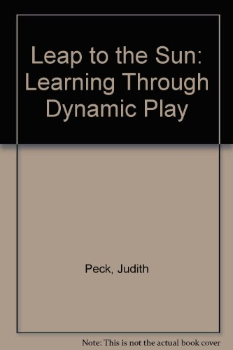 9780974611945: Leap to the Sun: Learning Through Dynamic Play