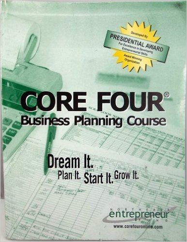 9780974612706: Core Four Business Planning Course: Plan It, Start It, Grow It