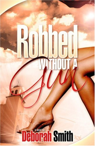 Robbed Without a Gun: Smith, Deborah