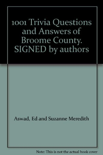 9780974614007: 1001 Trivia Questions and Answers of Broome County. SIGNED by authors