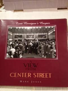 9780974614700: A View From Center Street Tom Carrigen's Casper