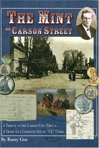 9780974616919: The Mint on Carson Street: A Tribute to the Carson City Mint and a Guide to a Complete Set of 'CC Coins