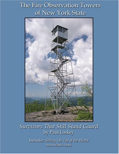The Fire Observation Towers of New York State: Laskey, Paul