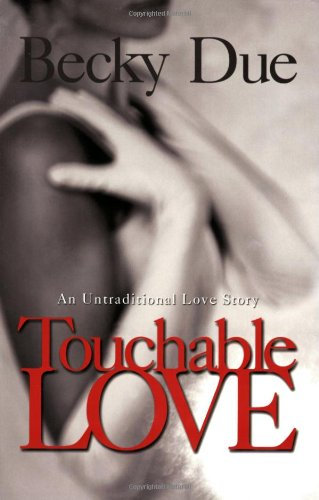 9780974621227: Touchable Love, An Untraditional Love Story