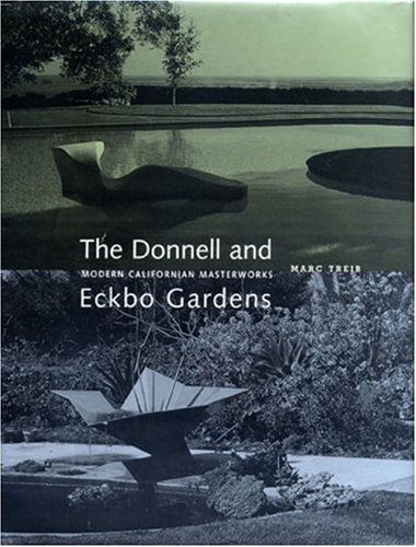 9780974621418: The Donnell and Eckbo Gardens: Modern California Masterworks (Environmental Design Archives at the University of California, Berkeley Series)