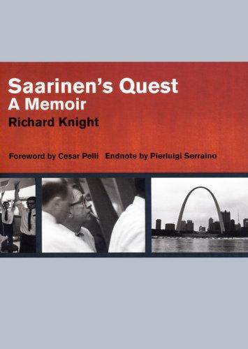 Saarinen's Quest: A Memoir: Richard Knight