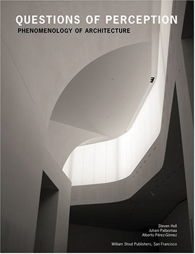 9780974621470: Questions of Perception: Phenomenology of Architecture