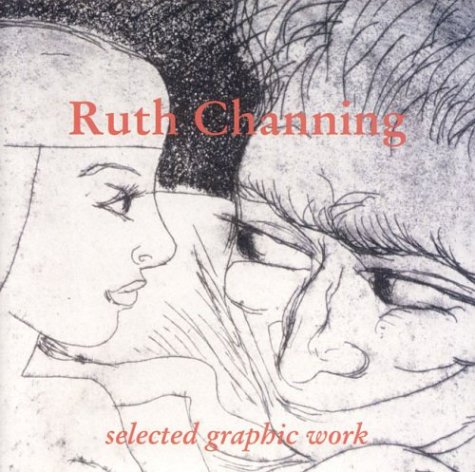Ruth Channing-selected Graphic Work