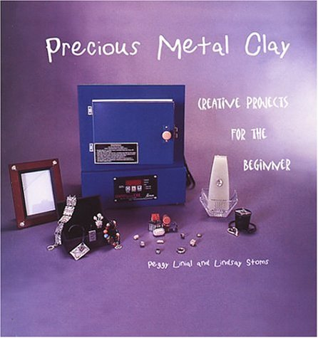 9780974624709: Precious Metal Clay: Creative Projects for the Beginner