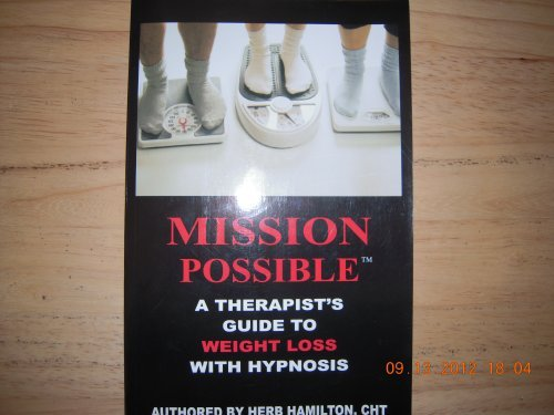 9780974626703: Mission Possible: a Therapist's Guide to Weight Loss with Hypnosis(Book and CDROM)