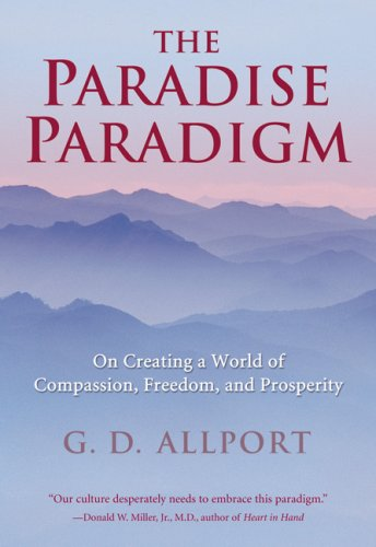 9780974627526: The Paradise Paradigm: On Creating a World of Compassion, Freedom, and Prosperity