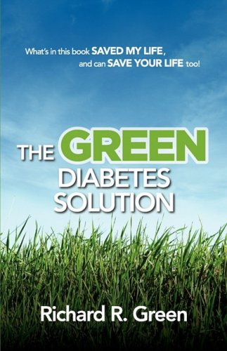 THE GREEN DIABETES SOLUTION: GREEN, RICHARD R