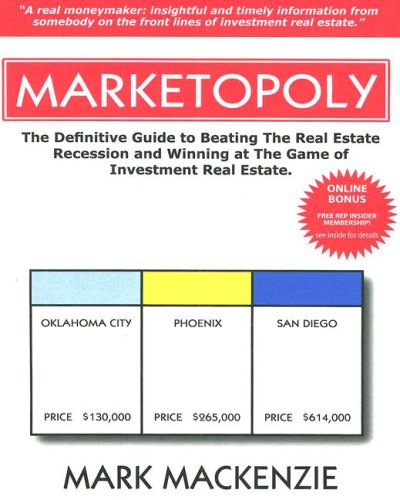 9780974629735: Marketopoly - The Definitive Guide to Beating The Real Estate Recession and Winning at The Game of Investment Real Estate