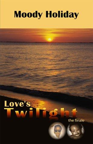 Love's Twilight: Moody Holiday