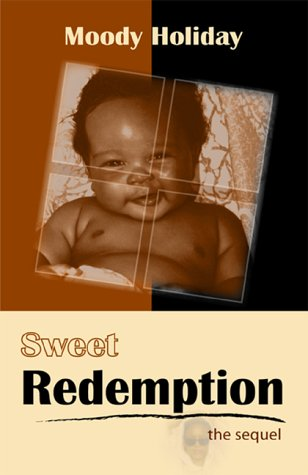 Sweet Redemption: The Sequel: Moody Holiday