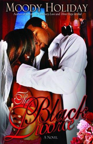 The Black Divorce, a Novel: Moody Holiday