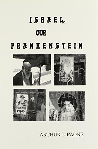 Israel, Our Frankenstein: Paone, Arthur J.