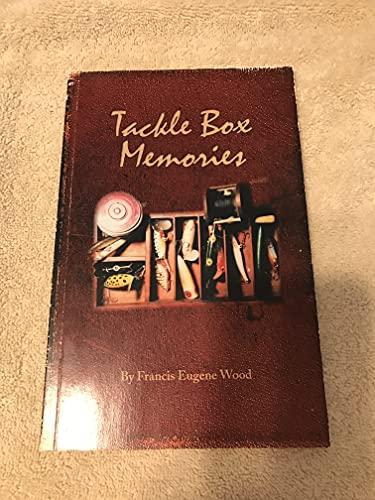TACKLE BOX MEMORIES: Wood, Francis Eugene