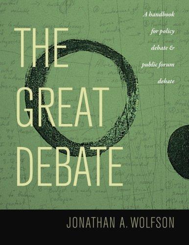 9780974639826: The Great Debate: A Handbook for Policy Debate and Public Forum Debate