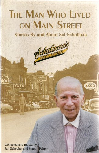 The Man Who Lived on Main Street: Sol Schulman