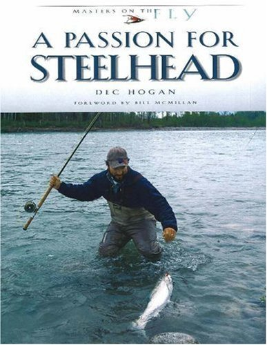 9780974642710: A Passion for Steelhead (Masters on the Fly series)