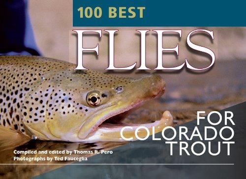 100 Best Flies for Colorado Trout: Pero, Thomas R.