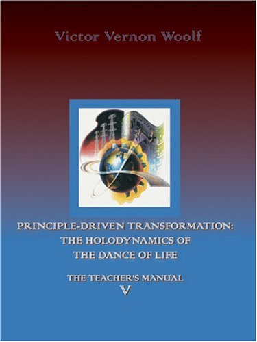 9780974643151: Principle-Driven Transformation: The Holodynamics of the Dance of Life: Manual V