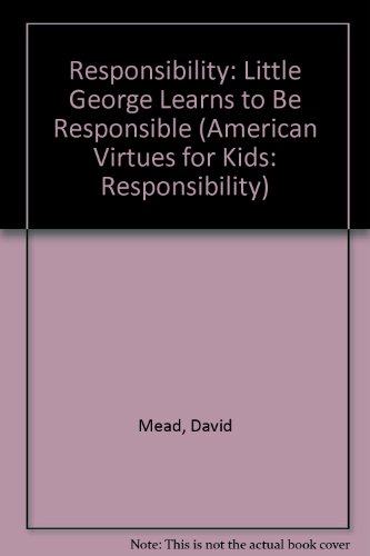 9780974644011: Responsibility: Little George Learns to Be Responsible (American Virtues for Kids: Responsibility)