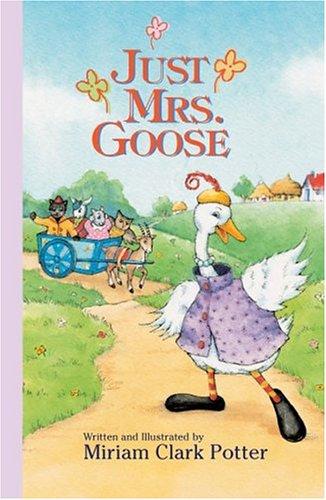Just Mrs. Goose: Potter, Miriam Clark