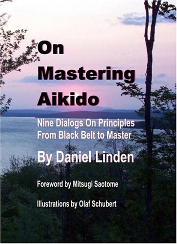 On Mastering Aikido: Linden, Daniel & Mitsugi Saotome