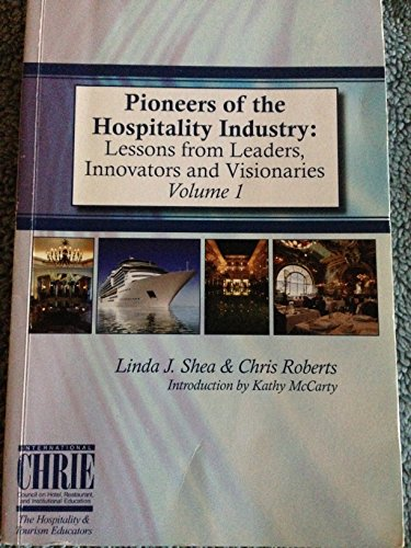 9780974647029: Pioneers of the Hospitality Industry:lessons from leaders,Innovators and Visionaries Volume 1
