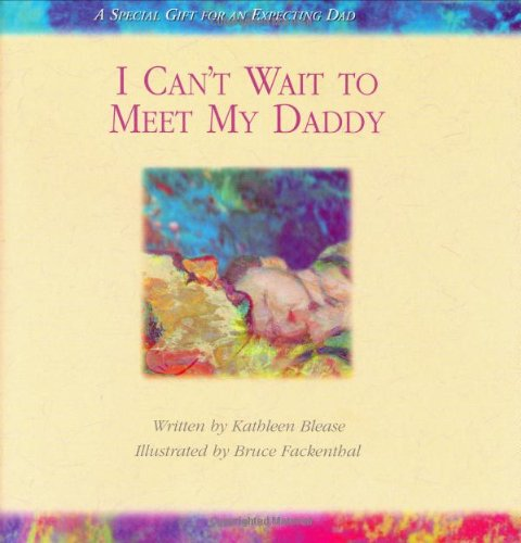 9780974647708: I Can't Wait to Meet My Daddy