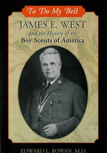 9780974647913: To Do My Best: James E. West and the History of the Boy Scouts of America