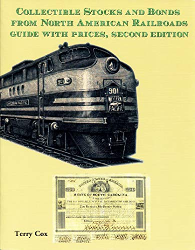 9780974648507: Collectible Stocks and Bonds from North American Railroads Guide with prices, second edition
