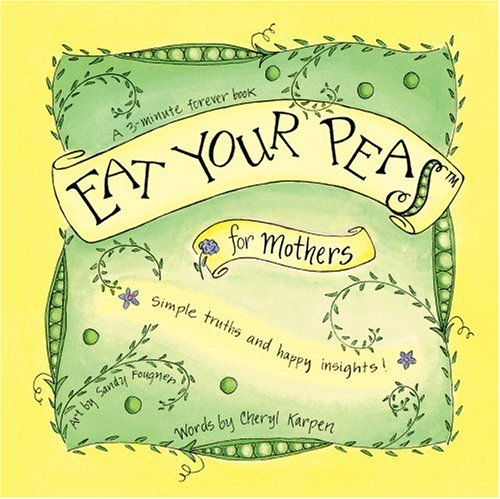 9780974649108: Eat Your Peas for Mothers