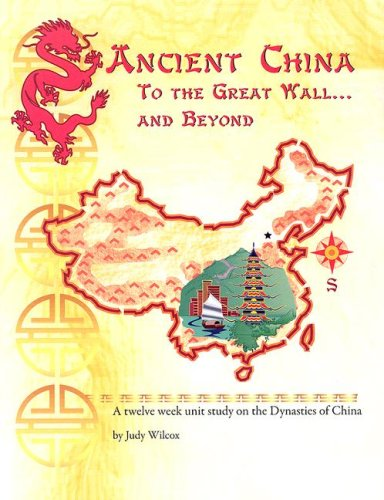 9780974650500: Ancient China: To the Great Wall...and Beyond
