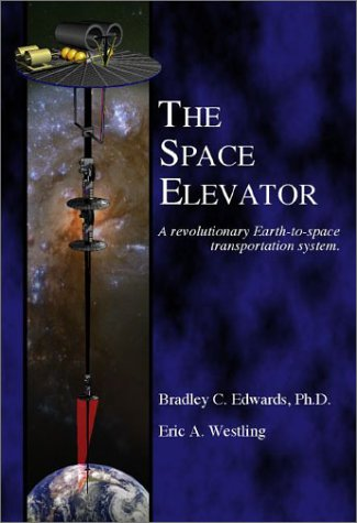 9780974651712: The Space Elevator: A Revolutionary Earth-to-Space Transportation System