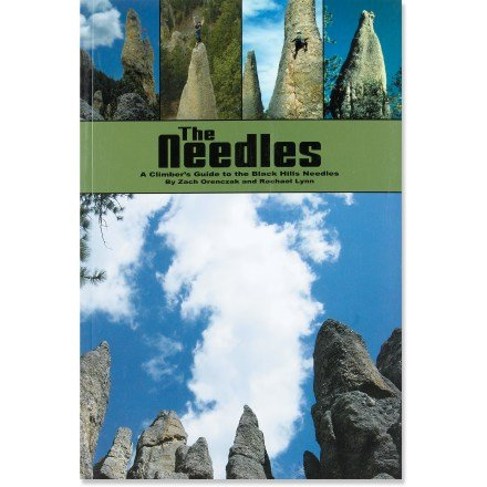 The Needles a Climbers Guide to the Black Hills Needles: Zach Orenczak; Rachael Lynn