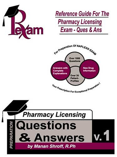 Reference Guide For Pharmacy Licensing Exam-Questions and: Shroff, Manan H