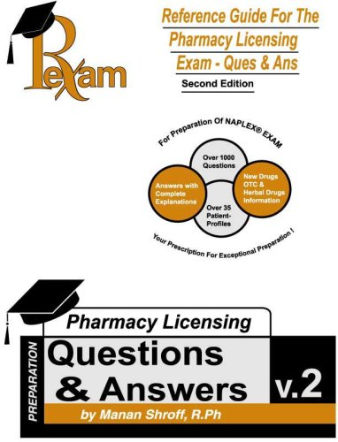 Reference Guide For Pharmacy Licensing Exam-Questions and: Manan Shroff
