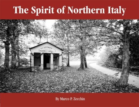 The Spirit of Northern Italy: Zecchin, Marco P.