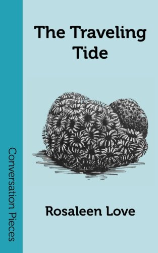 TRAVELING TIDE: ROSALEEN LOVE